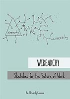 Wirearchy - Sketches for the Future of Work